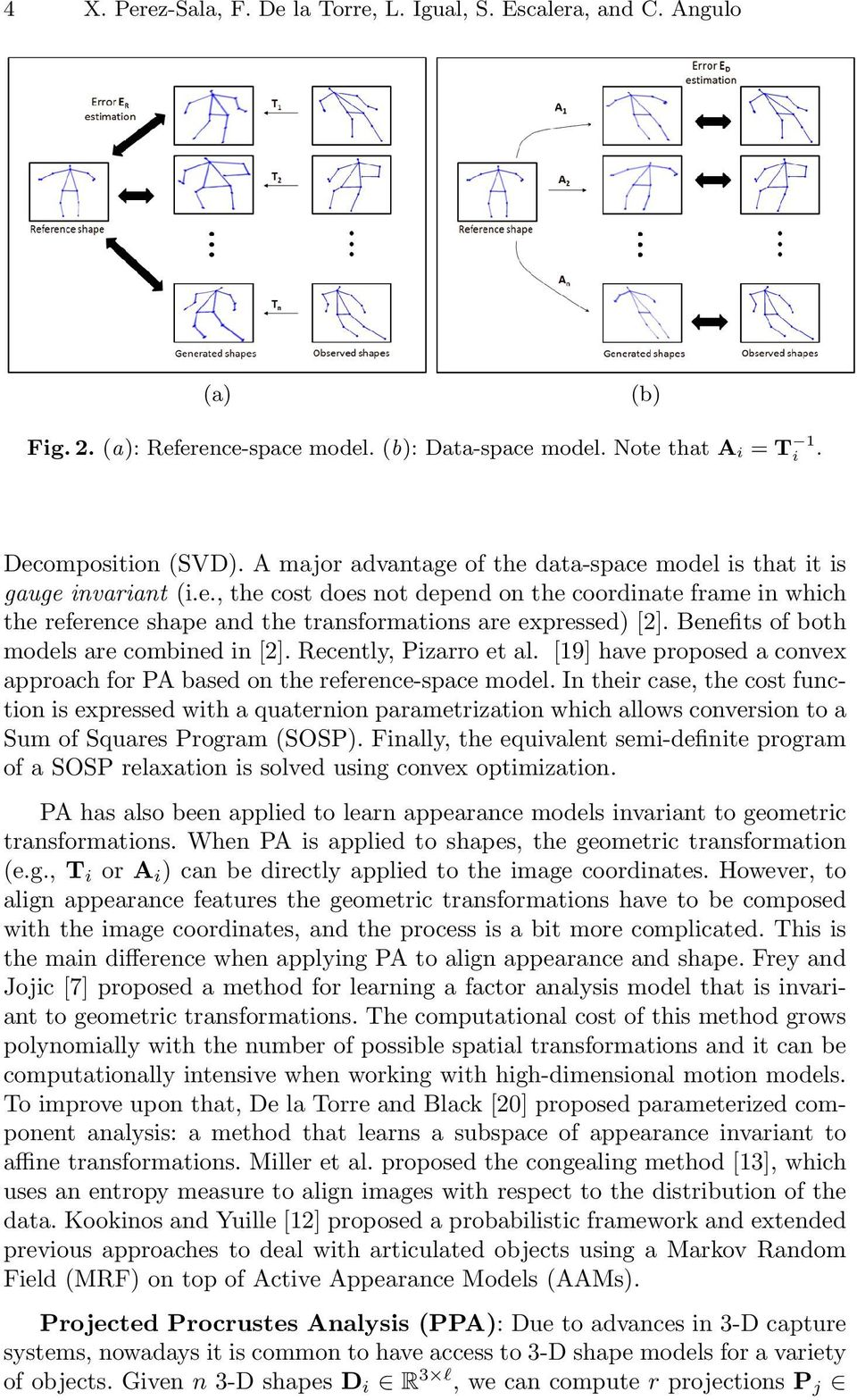 Benefits of both models are combined in []. Recently, Pizarro et al. [19] have proposed a convex approach for PA based on the reference-space model.