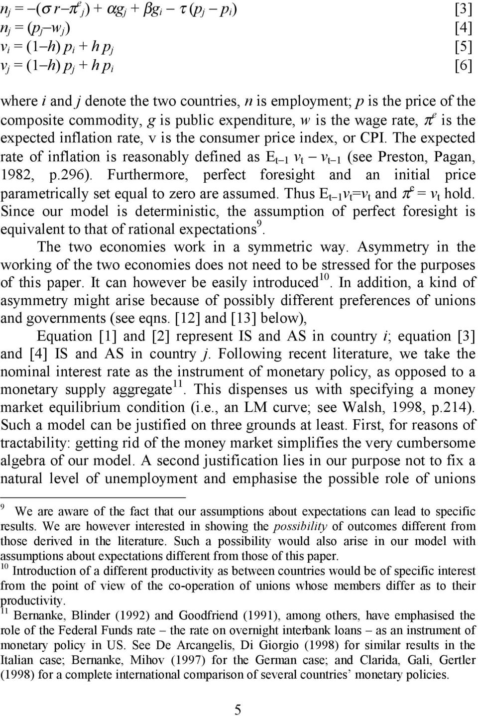 The expected rate of inflation is reasonably defined as E t 1 v t v t 1 (see Preston, Pagan, 1982, p.296).