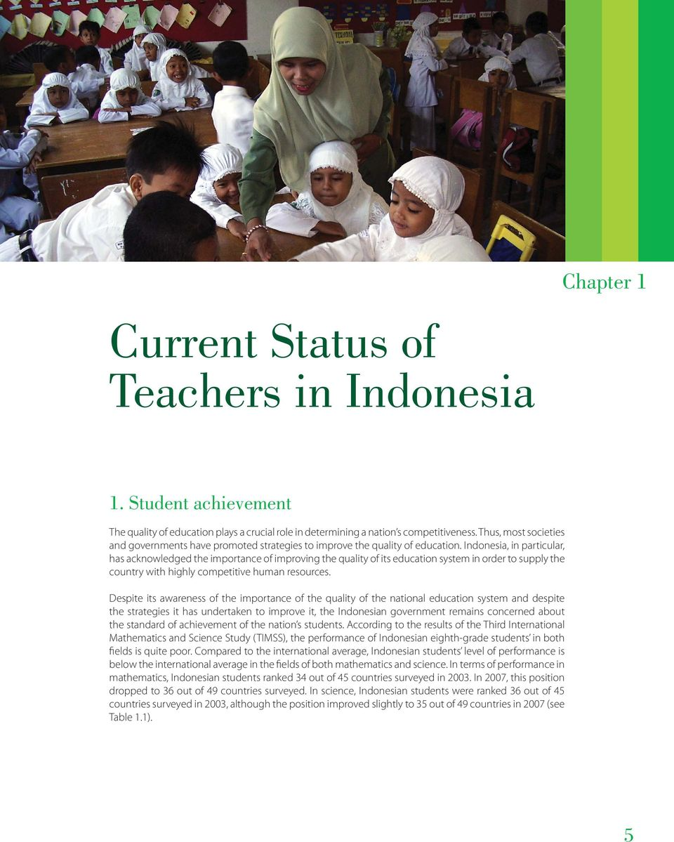 Indonesia, in particular, has acknowledged the importance of improving the quality of its education system in order to supply the country with highly competitive human resources.