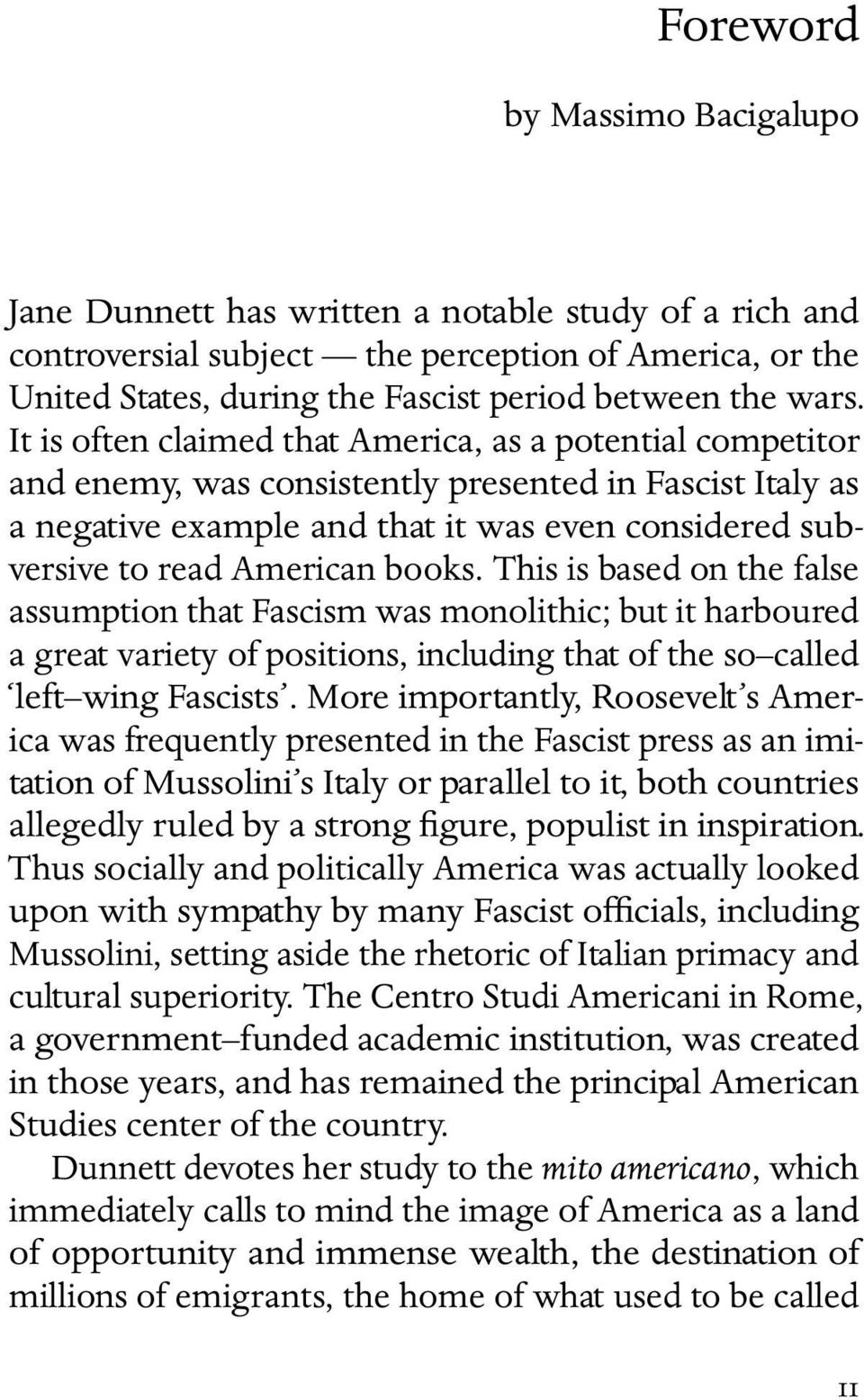 books. This is based on the false assumption that Fascism was monolithic; but it harboured a great variety of positions, including that of the so called left wing Fascists.