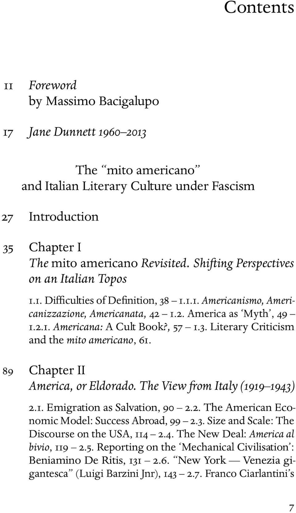 89 Chapter II America, or Eldorado. The View from Italy (1919 1943) 2.1. Emigration as Salvation, 90 2.2. The American Economic Model: Success Abroad, 99 2.3. Size and Scale: The Discourse on the USA, 114 2.