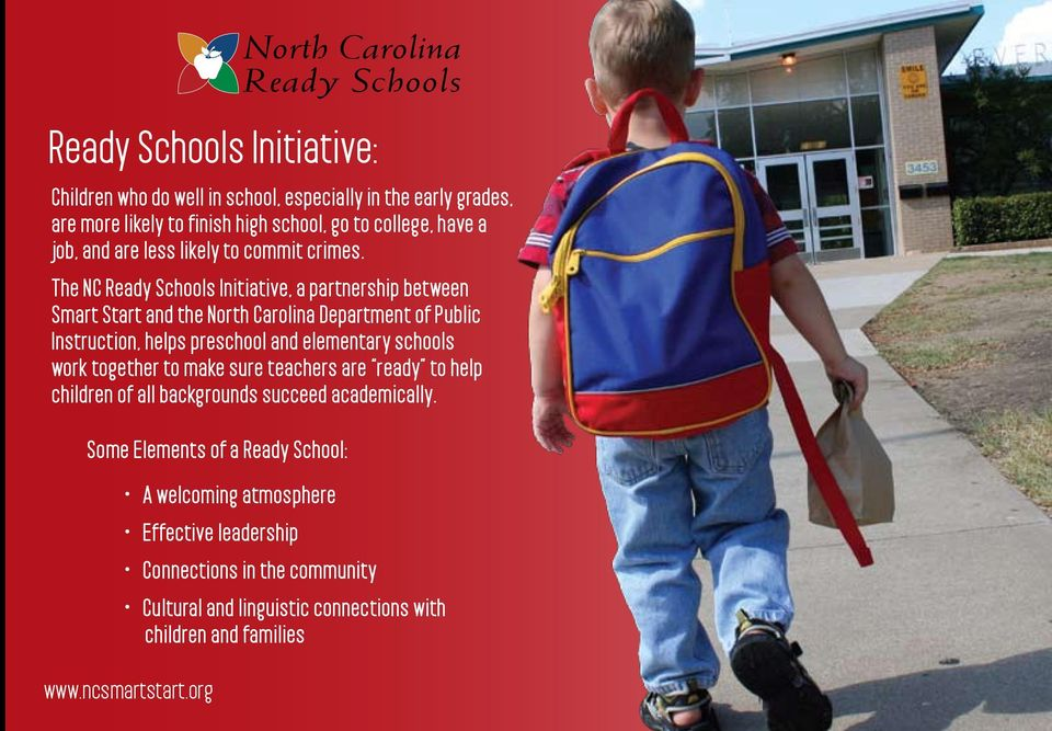 The NC Ready chools Initiative, a partnership between mart tart and the North Carolina Department of Public Instruction, helps preschool and elementary schools work