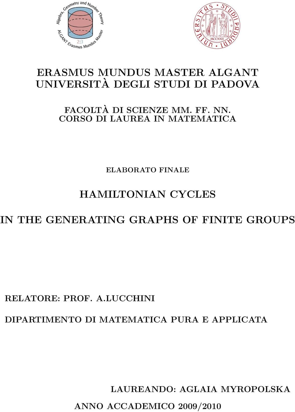 CORSO DI LAUREA IN MATEMATICA ELABORATO FINALE HAMILTONIAN CYCLES IN THE