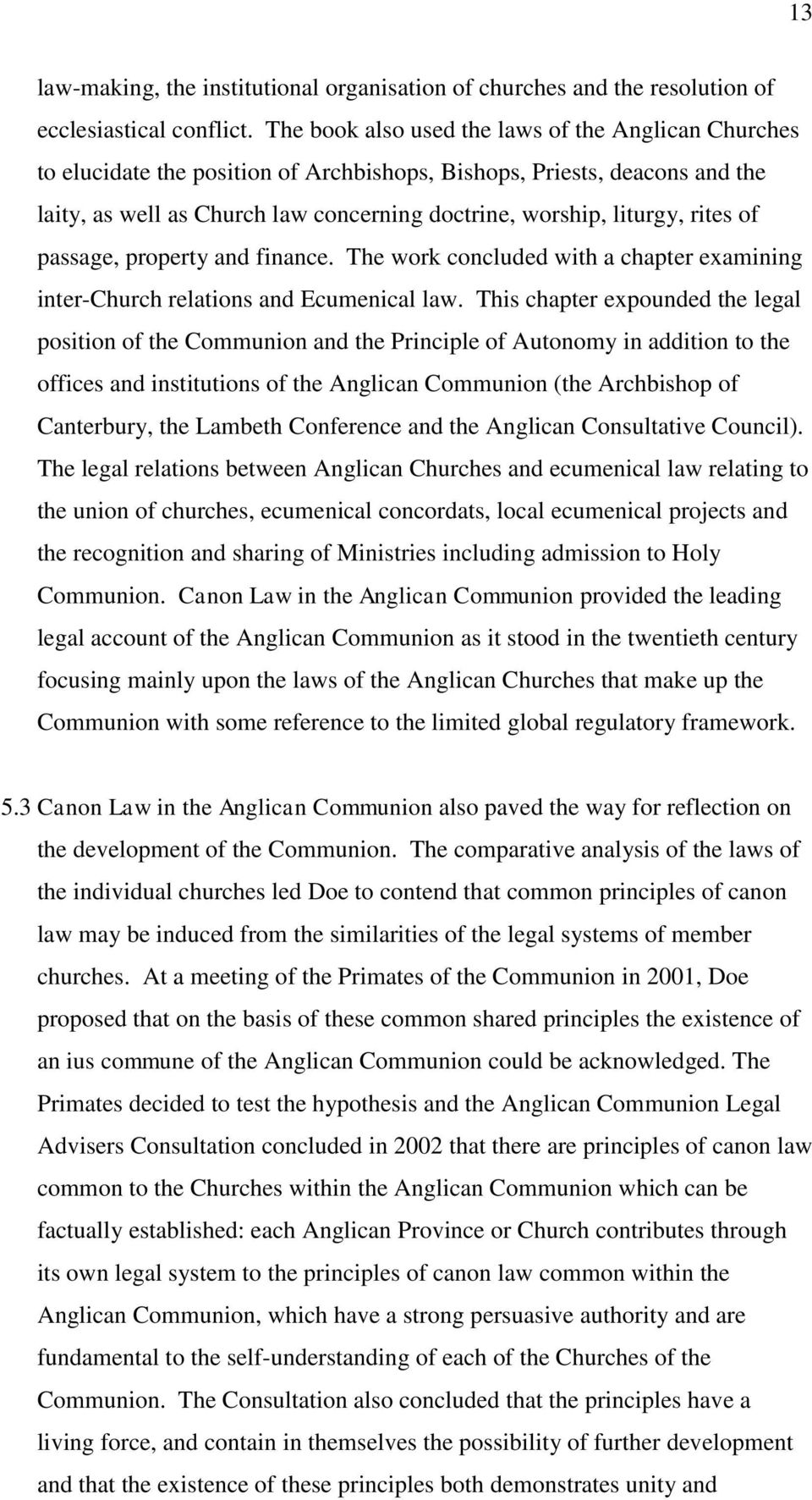 rites of passage, property and finance. The work concluded with a chapter examining inter-church relations and Ecumenical law.