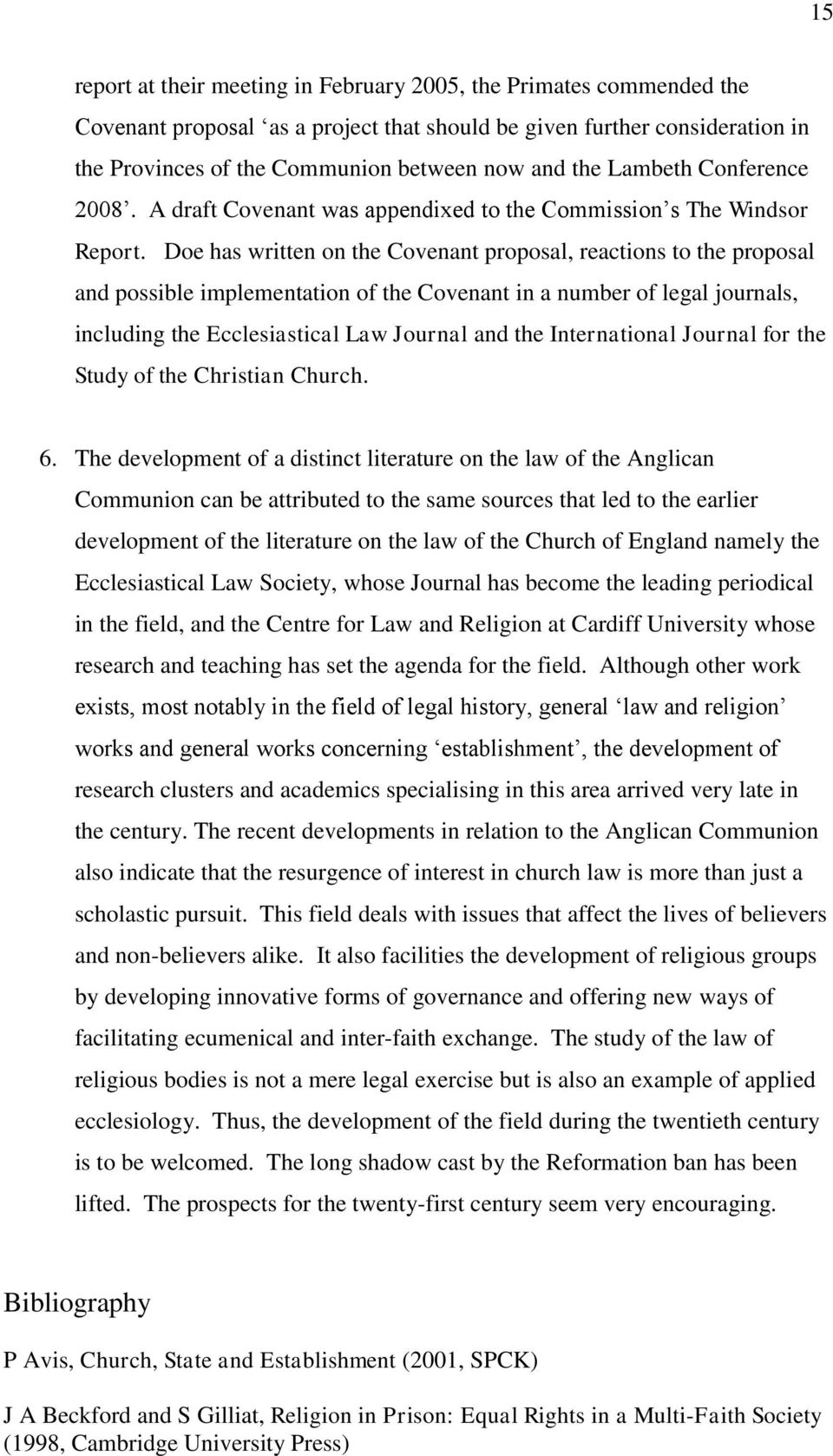 Doe has written on the Covenant proposal, reactions to the proposal and possible implementation of the Covenant in a number of legal journals, including the Ecclesiastical Law Journal and the