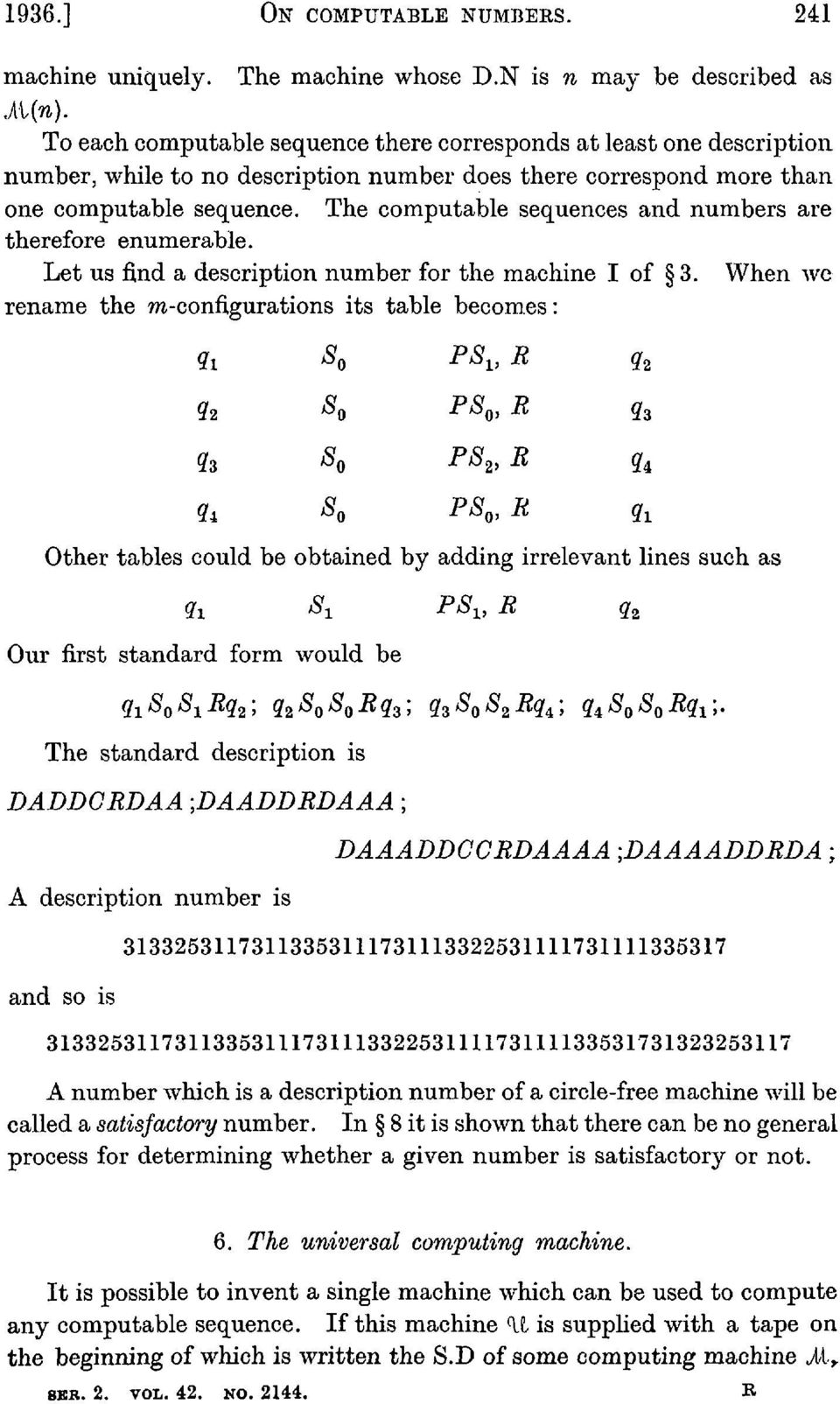 The computable sequences and numbers are therefore enumerable. Let us find a description number for the machine I of 3.