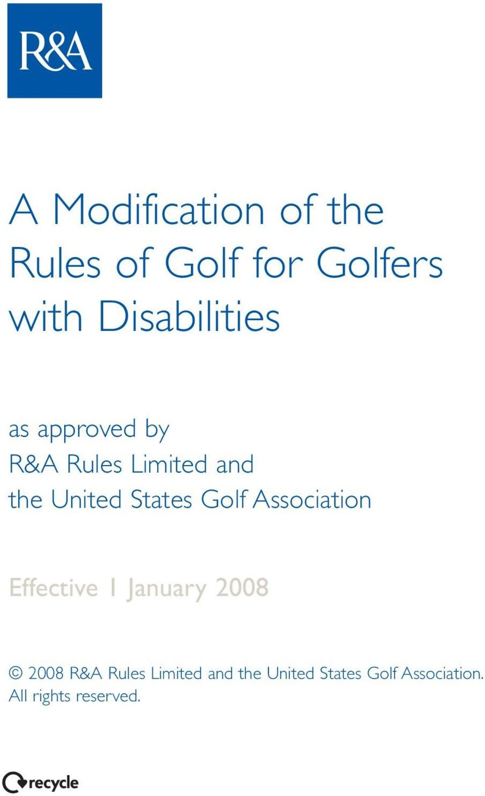 States Golf Association Effective 1 January 2008 2008 R&A