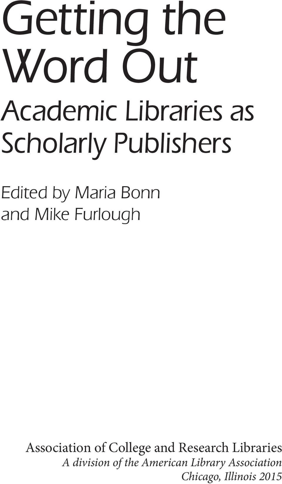 Association of College and Research Libraries A