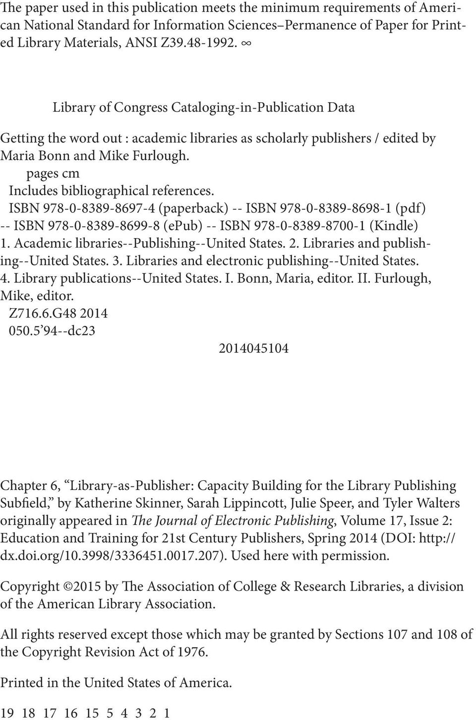 pages cm Includes bibliographical references. ISBN 978-0-8389-8697-4 (paperback) -- ISBN 978-0-8389-8698-1 (pdf) -- ISBN 978-0-8389-8699-8 (epub) -- ISBN 978-0-8389-8700-1 (Kindle) 1.