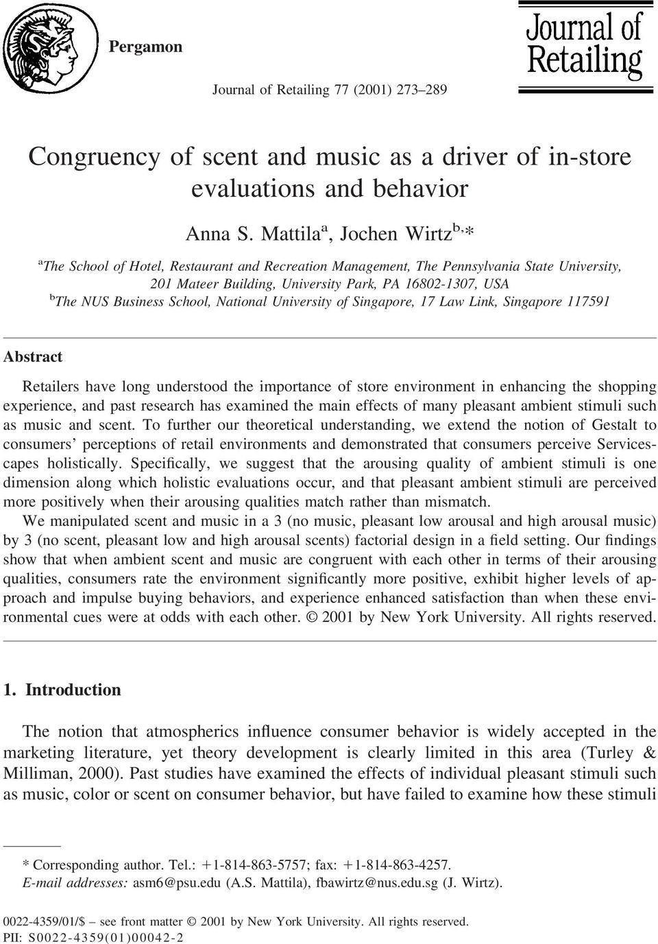 Business School, National University of Singapore, 17 Law Link, Singapore 117591 Abstract Retailers have long understood the importance of store environment in enhancing the shopping experience, and