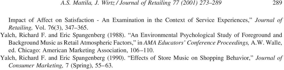 of Retailing, Vol. 76(3), 347 365. Yalch, Richard F. and Eric Spangenberg (1988).