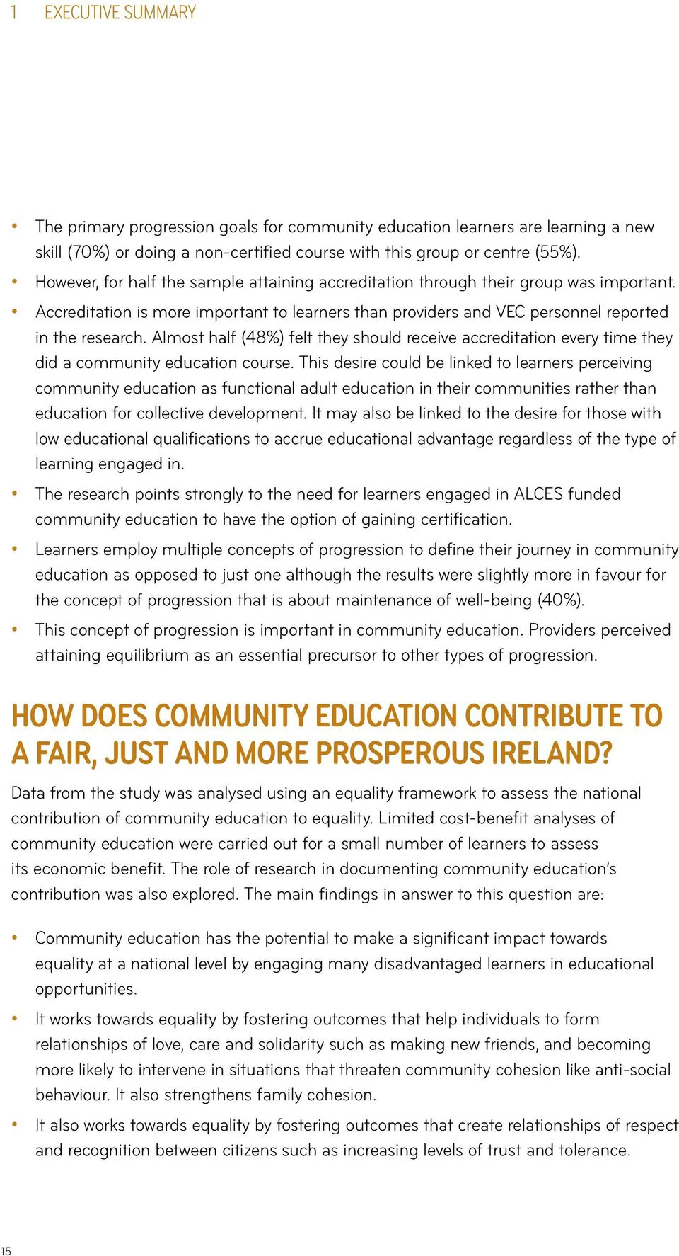 Almost half (48%) felt they should receive accreditation every time they did a community education course.