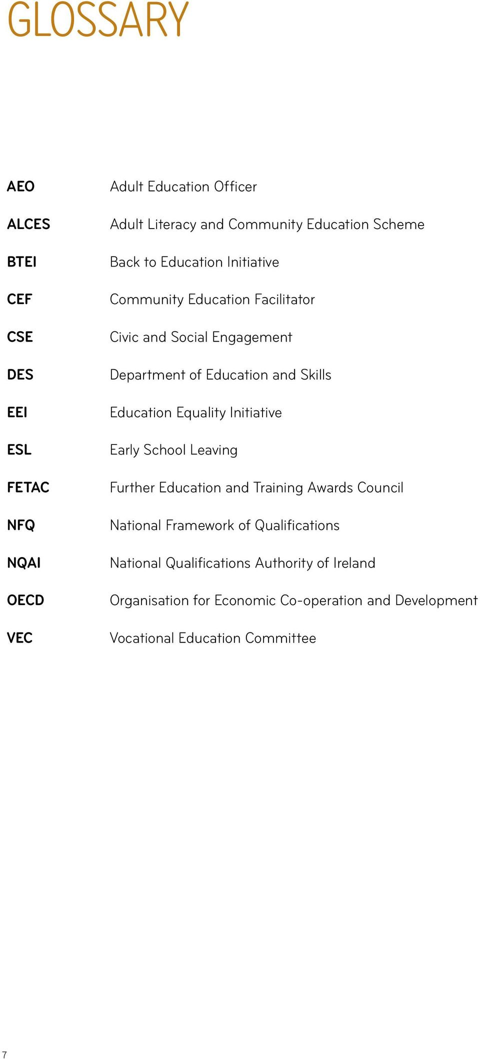 Education Equality Initiative Early School Leaving Further Education and Training Awards Council National Framework of