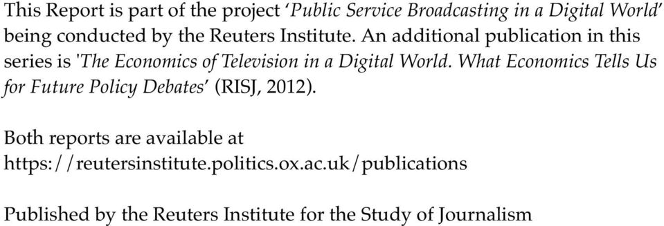An additional publication in this series is 'The Economics of Television in a Digital World.