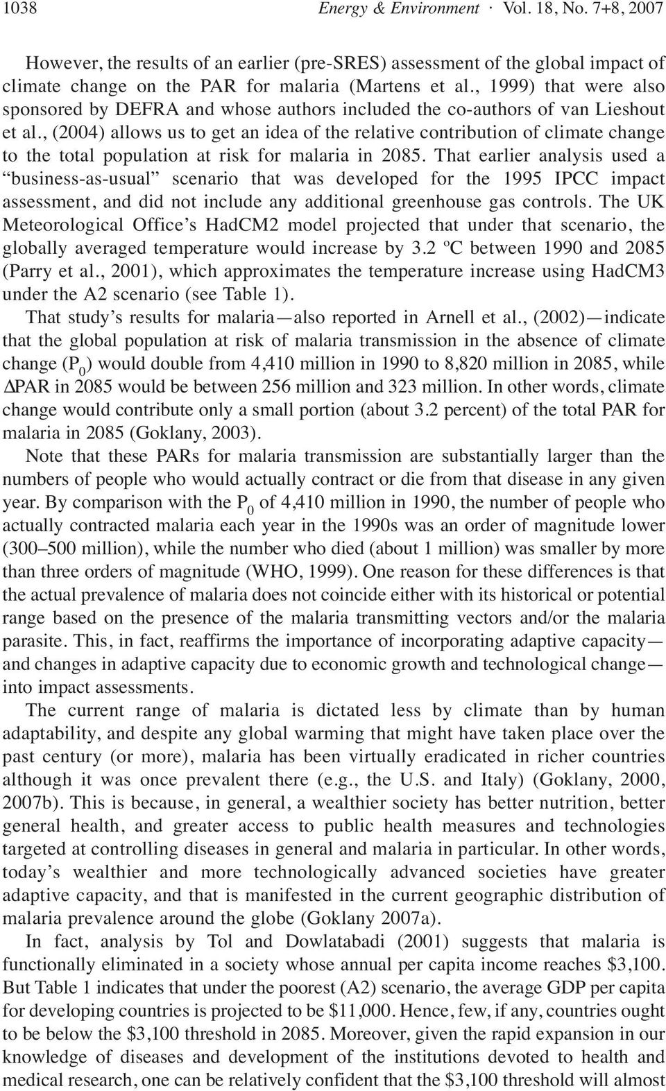 , (2004) allows us to get an idea of the relative contribution of climate change to the total population at risk for malaria in 2085.