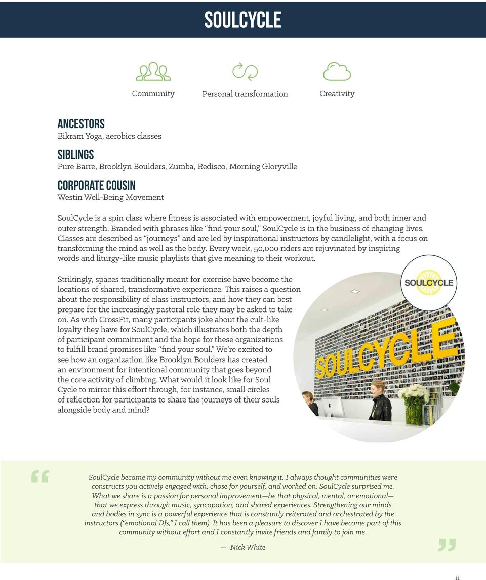 Branded with phrases like find your soul, SoulCycle is in the business of changing lives.