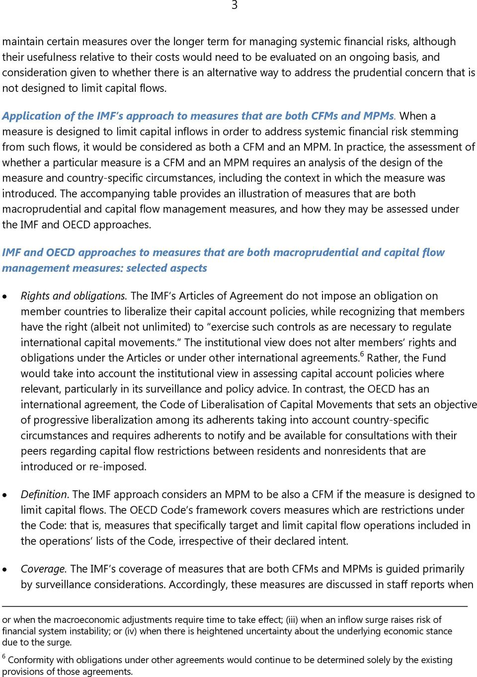 Application of the IMF s approach to measures that are both CFMs and MPMs.