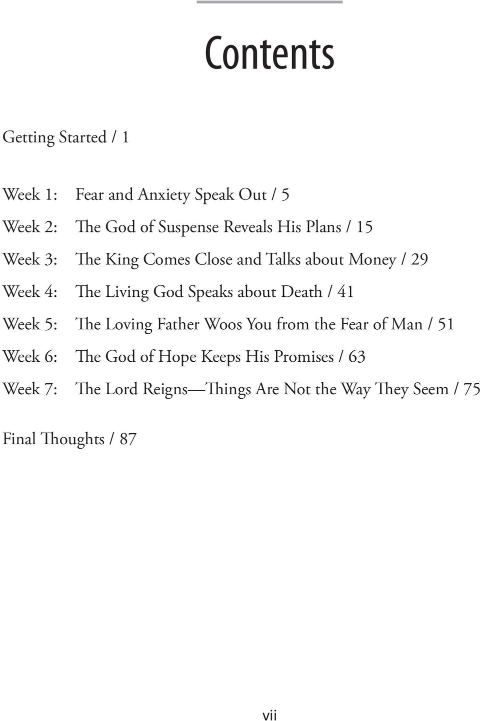 about Death / 41 Week 5: The Loving Father Woos You from the Fear of Man / 51 Week 6: The God of Hope