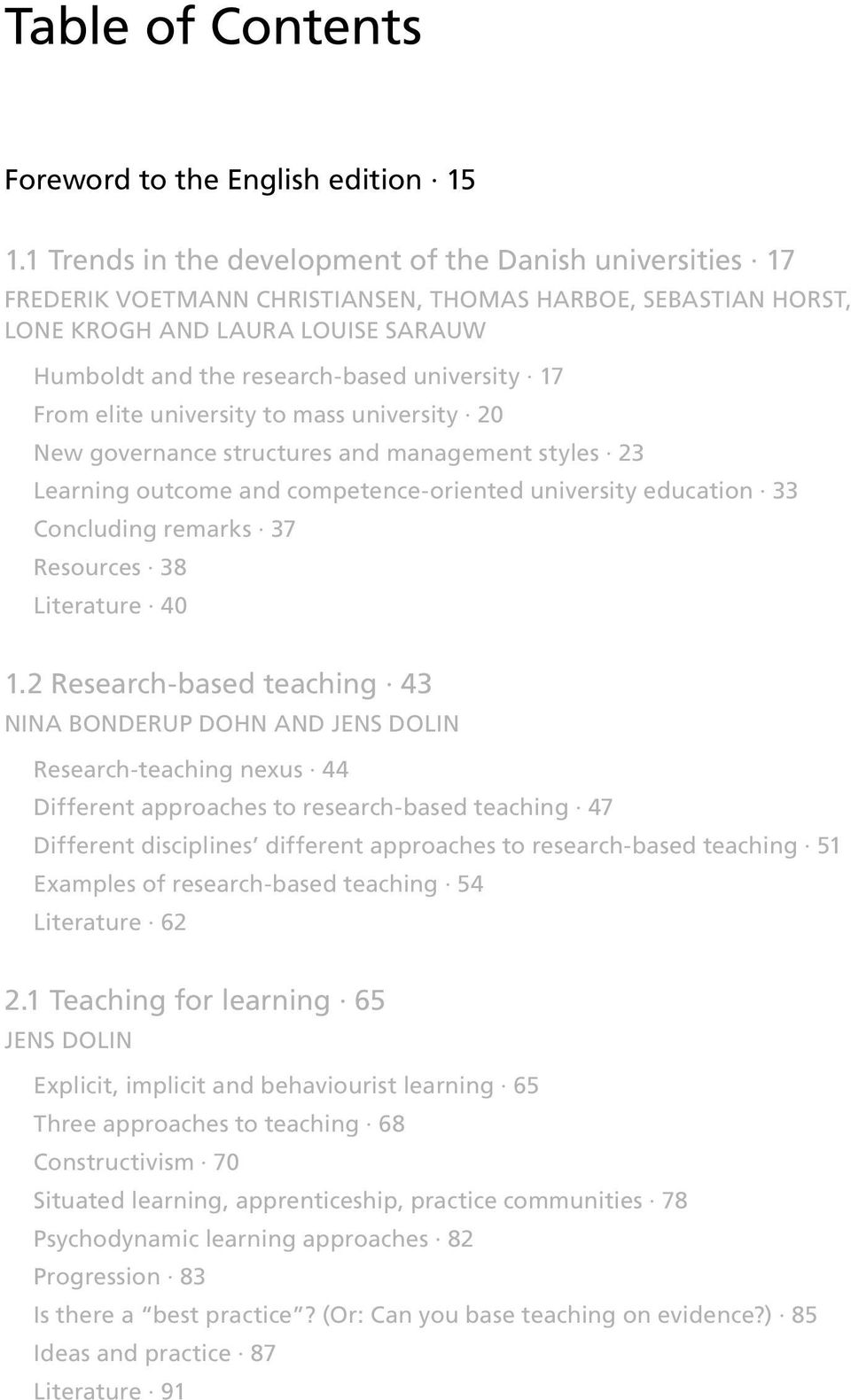 17 From elite university to mass university 20 New governance structures and management styles 23 Learning outcome and competence-oriented university education 33 Concluding remarks 37 Resources 38