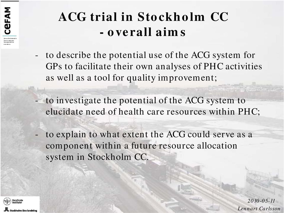 investigate the potential of the ACG system to elucidate need of health care resources within PHC; - to