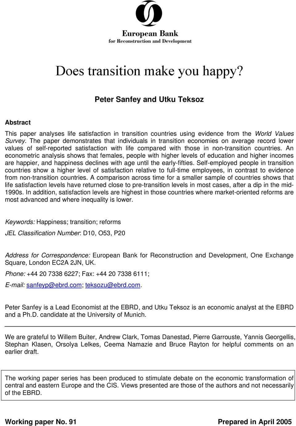 An econometric analysis shows that females, people with higher levels of education and higher incomes are happier, and happiness declines with age until the earlyfifties.