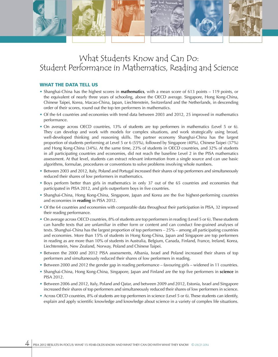 Singapore, Hong Kong-China, Chinese Taipei, Korea, Macao-China, Japan, Liechtenstein, Switzerland and the Netherlands, in descending order of their scores, round out the top ten performers in