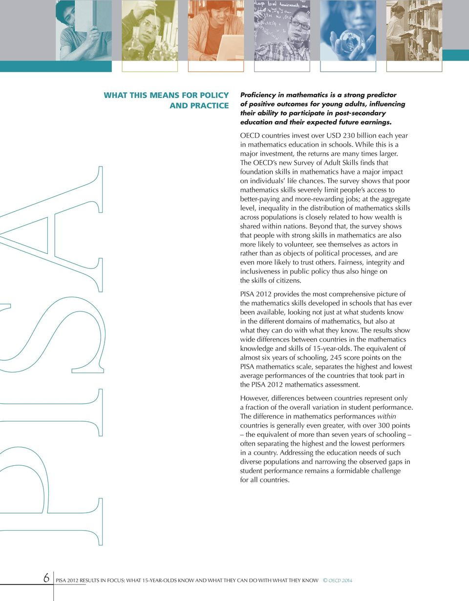 The OECD s new Survey of Adult Skills finds that foundation skills in mathematics have a major impact on individuals life chances.