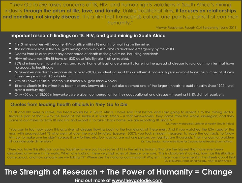Viewer Response, Rough-Cut Screening (June 2011) Important research findings on TB, HIV, and gold mining in South Africa 1 in 3 mineworkers will become HIV+ positive within 18 months of working on