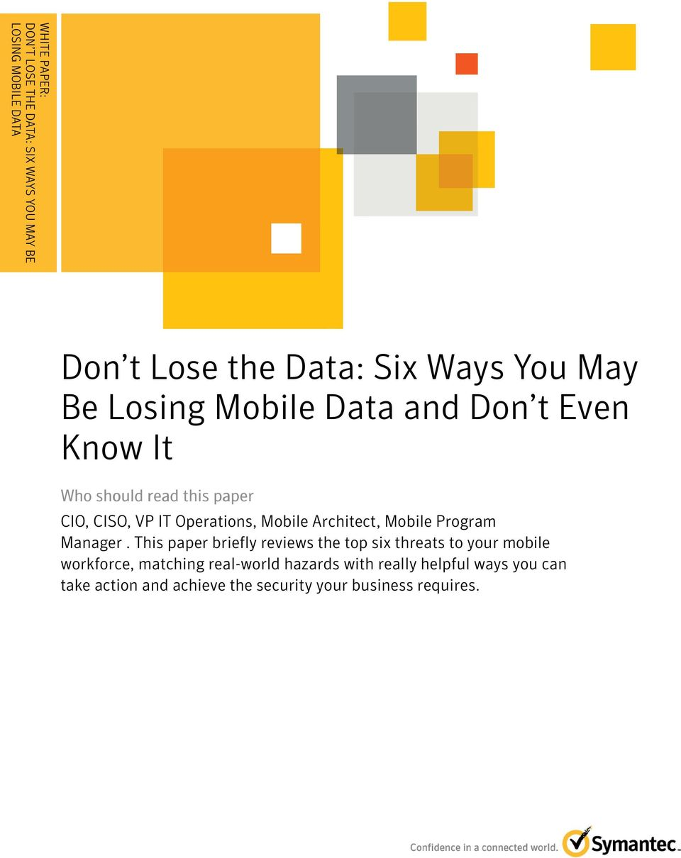 ........................ Don t Lose the Data: Six Ways You May Be Losing Mobile Data and Don t Even Know It Who should