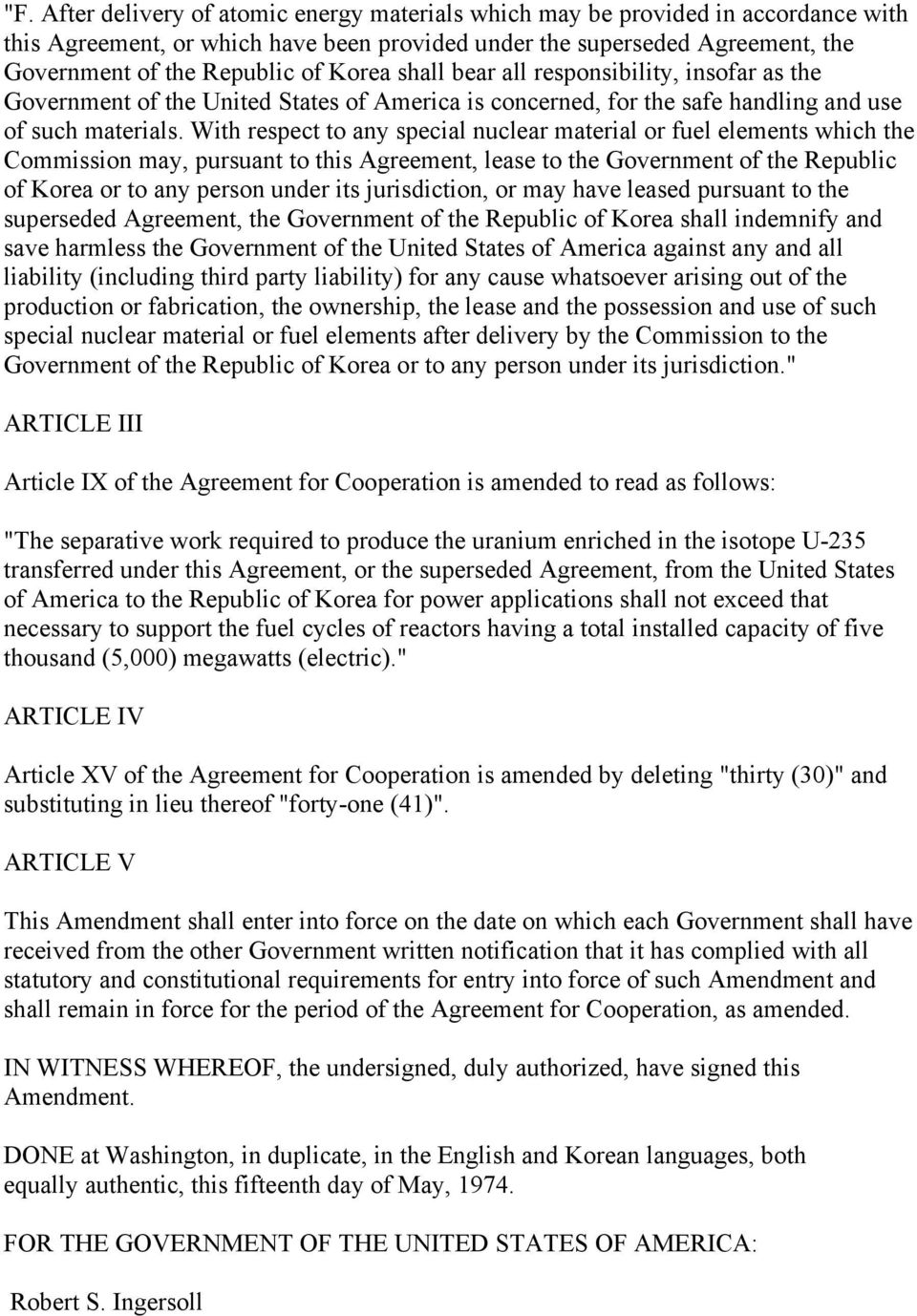 With respect to any special nuclear material or fuel elements which the Commission may, pursuant to this Agreement, lease to the Government of the Republic of Korea or to any person under its
