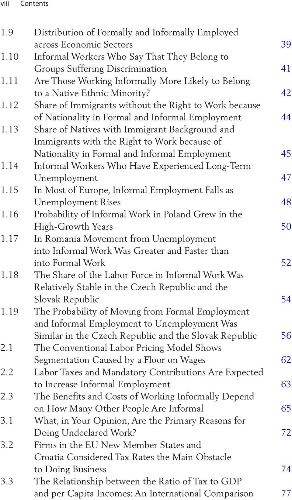 13 Share of Natives with Immigrant Background and Immigrants with the Right to Work because of Nationality in Formal and Informal Employment 45 1.