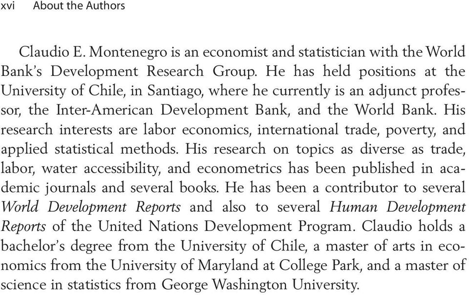 His research interests are labor economics, international trade, poverty, and applied statistical methods.