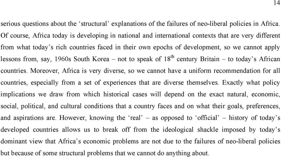 lessons from, say, 1960s South Korea not to speak of 18 th century Britain to today s African countries.