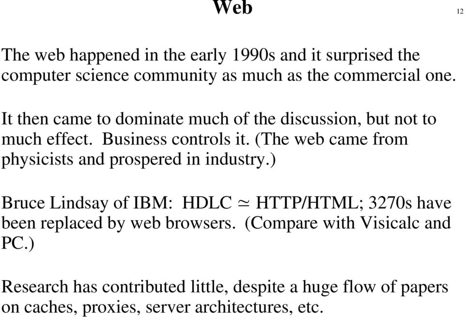 (The web came from physicists and prospered in industry.