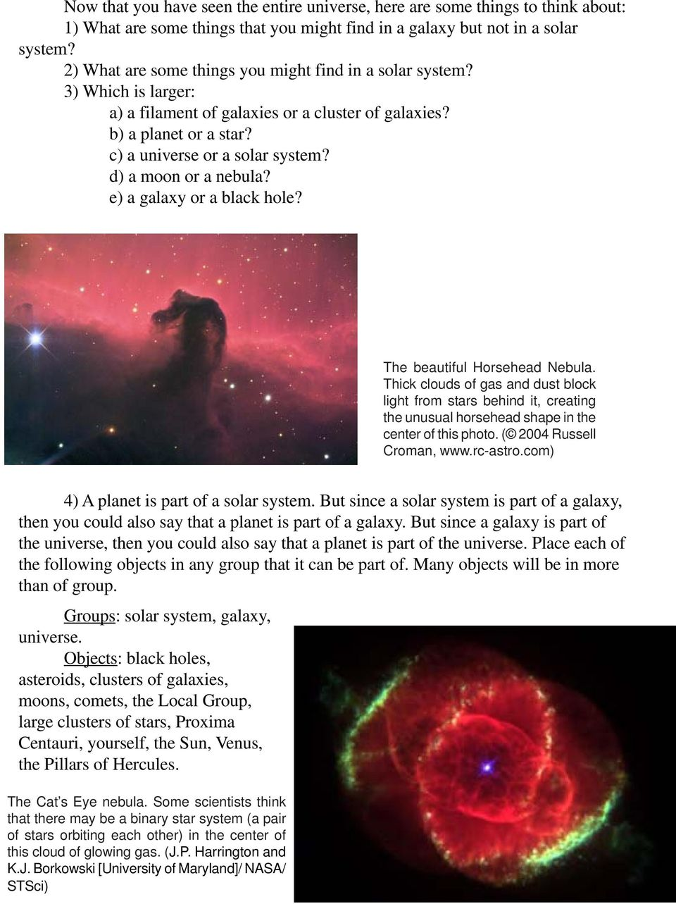 d) a moon or a nebula? e) a galaxy or a black hole? The beautiful Horsehead Nebula.