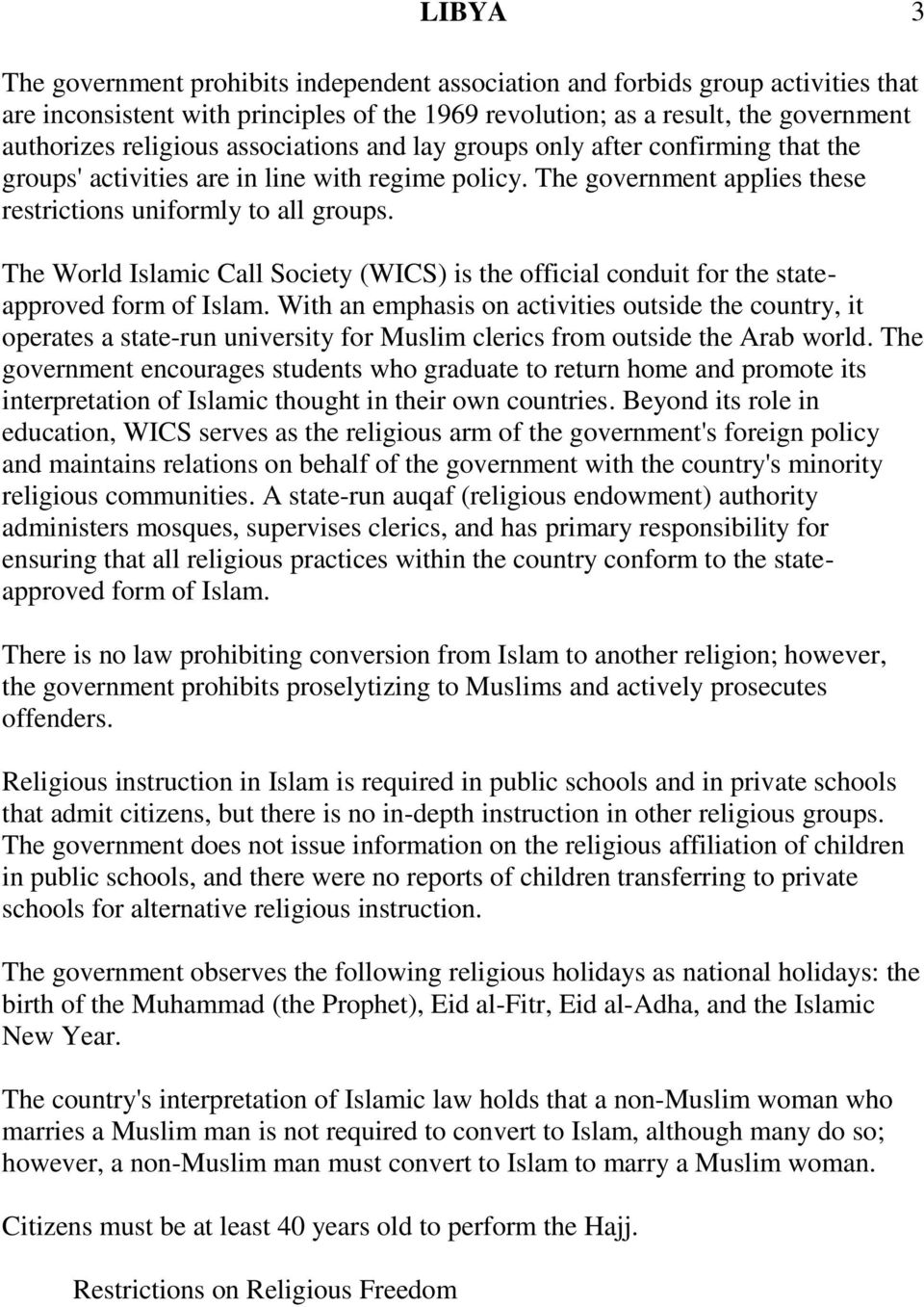 The World Islamic Call Society (WICS) is the official conduit for the stateapproved form of Islam.