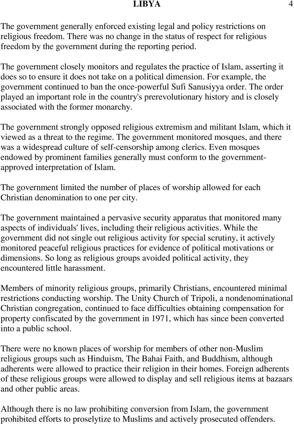 The government closely monitors and regulates the practice of Islam, asserting it does so to ensure it does not take on a political dimension.