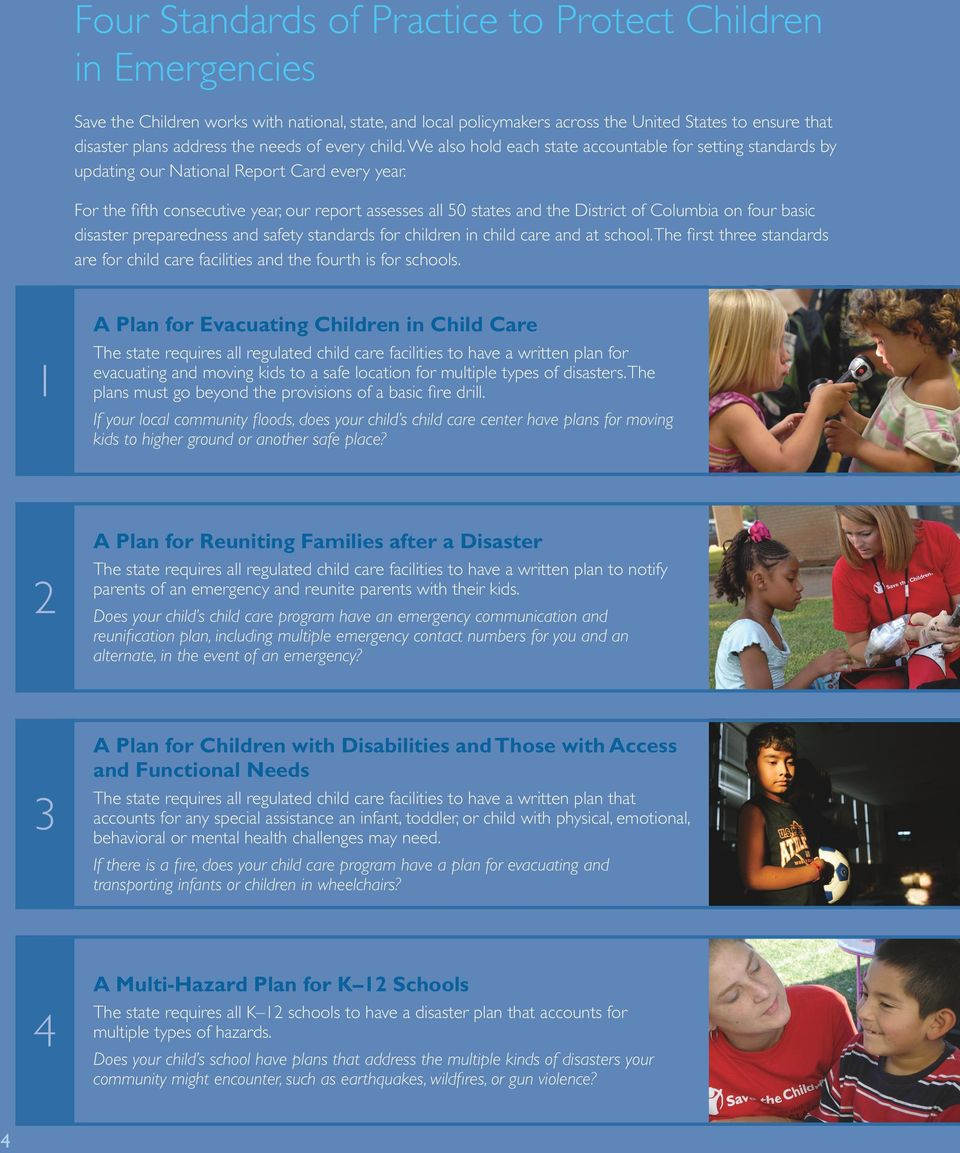 For the fifth consecutive year, our report assesses all 50 states and the District of Columbia on four basic disaster preparedness and safety standards for children in child care and at school.