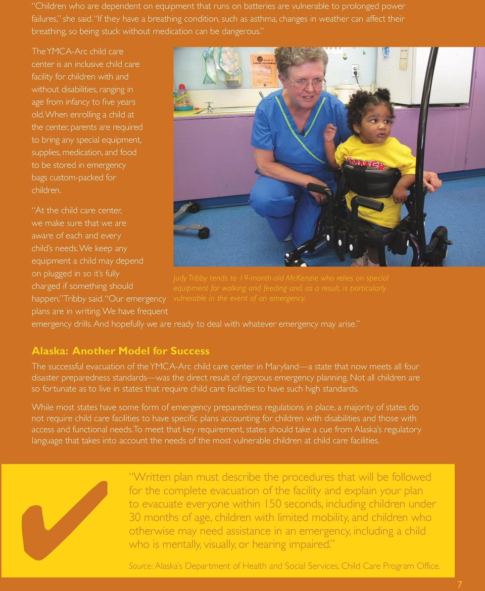 The YMCA-Arc child care center is an inclusive child care facility for children with and without disabilities, ranging in age from infancy to five years old.