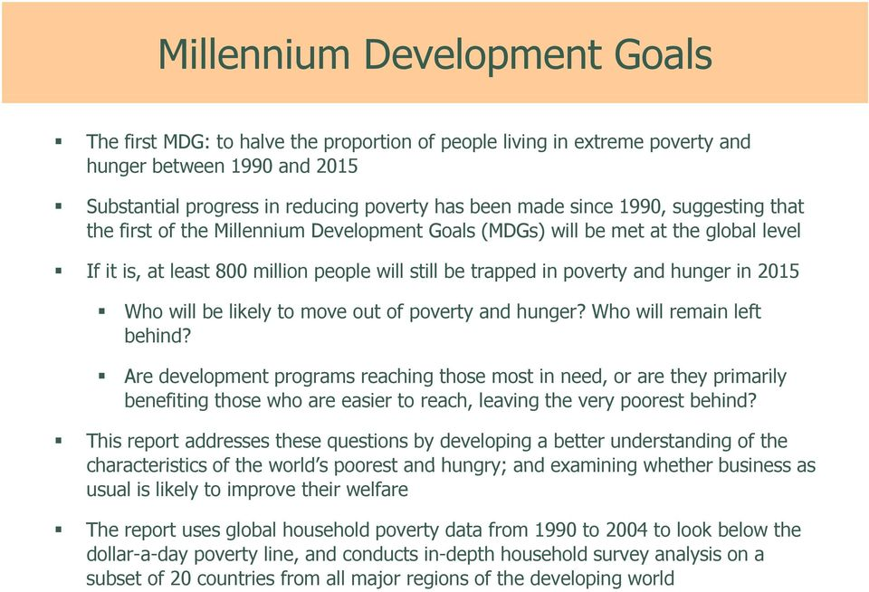 Who will be likely to move out of poverty and hunger? Who will remain left behind?