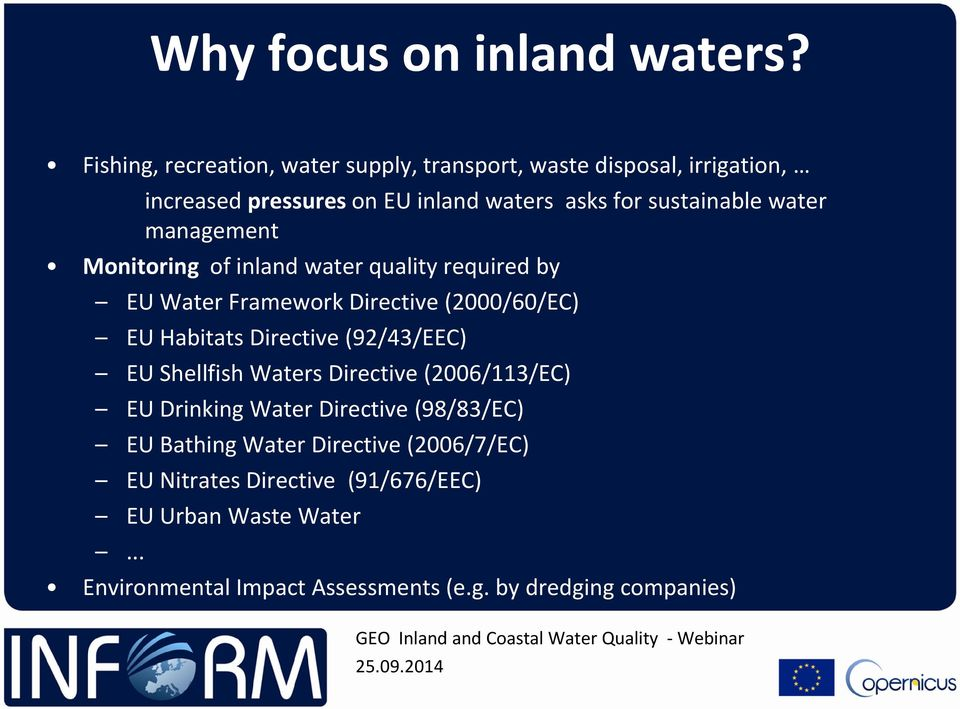 water management Monitoring of inland water quality required by EU Water Framework Directive (2000/60/EC) EU Habitats Directive