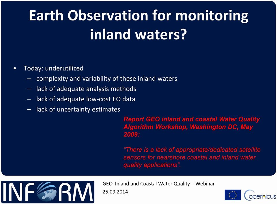 lack of adequate low-cost EO data lack of uncertainty estimates Report GEO inland and coastal Water