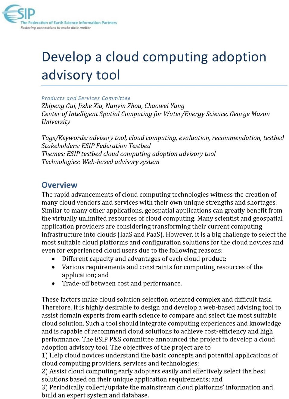 tool Technologies: Web-based advisory system Overview The rapid advancements of cloud computing technologies witness the creation of many cloud vendors and services with their own unique strengths