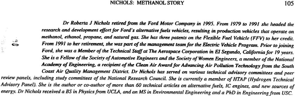She has three patents on the Flexible Friel Vehicle (FFV) to her credit.