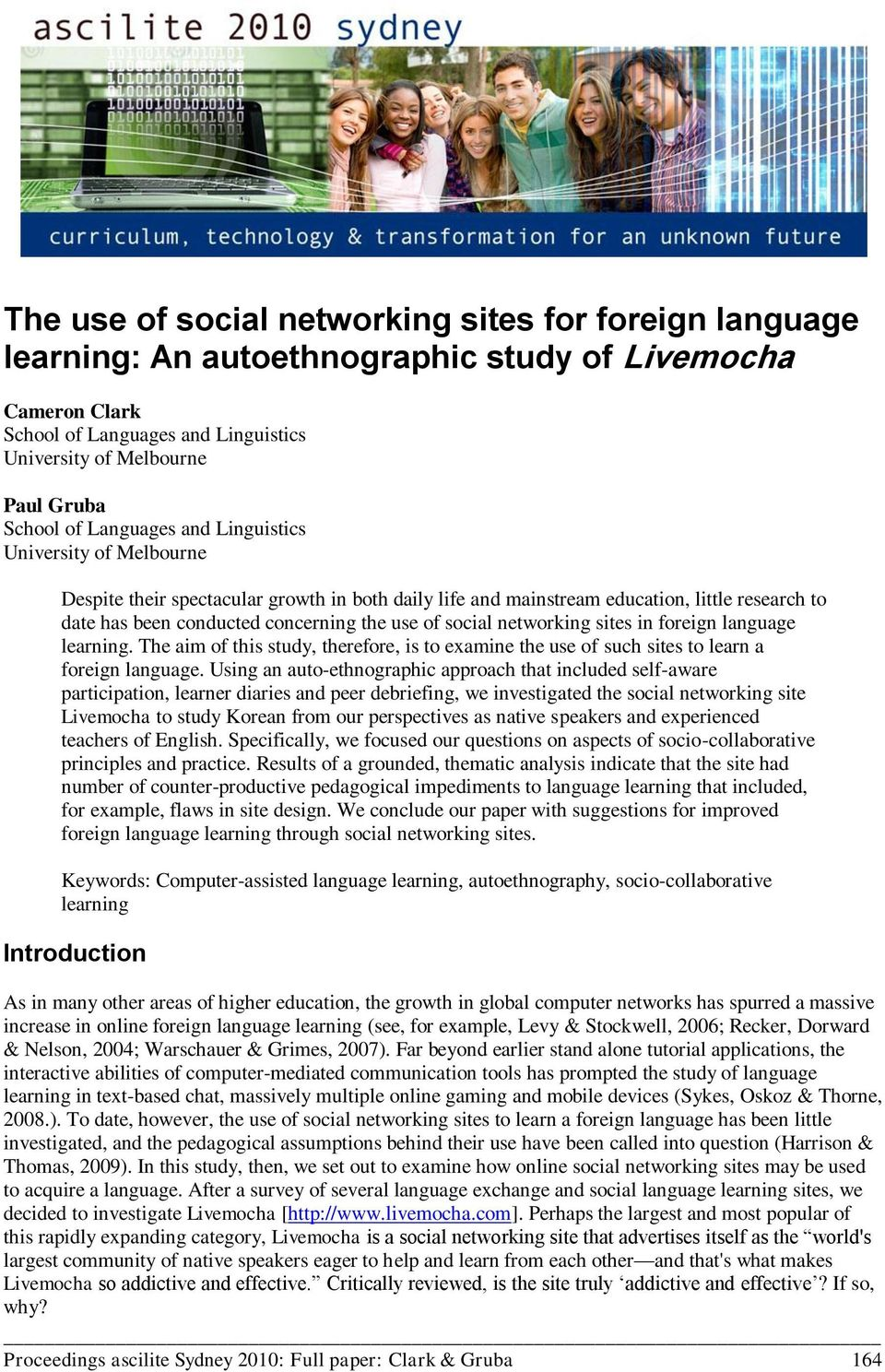 networking sites in foreign language learning. The aim of this study, therefore, is to examine the use of such sites to learn a foreign language.