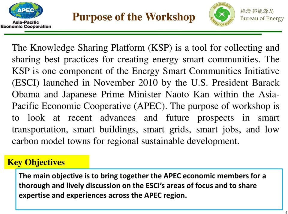 The purpose of workshop is to look at recent advances and future prospects in smart transportation, smart buildings, smart grids, smart jobs, and low carbon model towns for regional sustainable