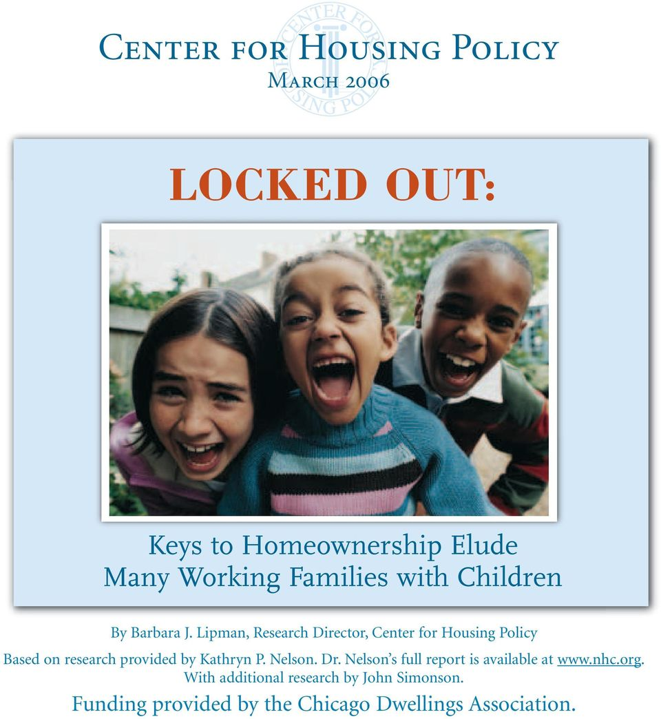 Lipman, Research Director, Center for Housing Policy Based on research provided by Kathryn P.