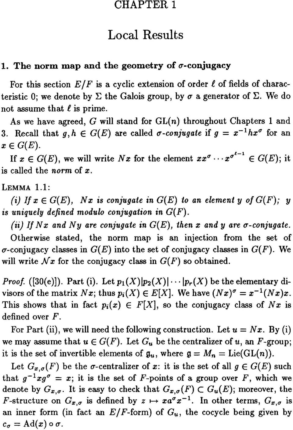 We do not assume that e is prime. As we have agreed, G will stand for GL(n) throughout Chapters 1 and 3. Recall that g,h E G(E) are called a-conjugate if g = x-lhzx for an x E G(E).
