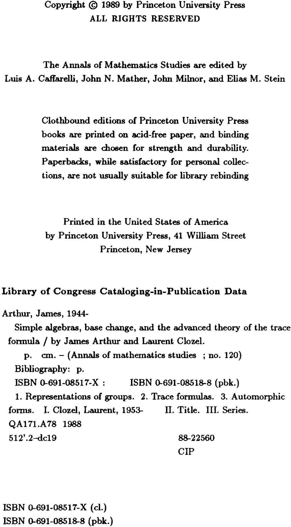Paperbacks, while satisfactory for personal collections, are not usually suitable for library rebinding Printed in the United States of America by Princeton University Press, 41 William Street