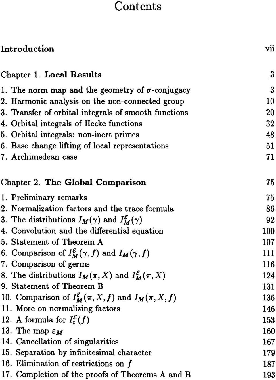 Archimedean case 71 Chapter 2. The Global Comparison 75 1. Preliminary remarks 75 2. Normalization factors and the trace formula 86 3. The distributions IM(-) and IM(7) 92 4.